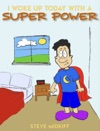 I Woke Up Today With A Super Power