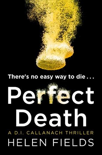 Helen Fields - Perfect Death (A DI Callanach Crime Thriller Book 3)