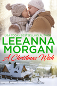 A Christmas Wish: A Sweet, Small Town Christmas Romance