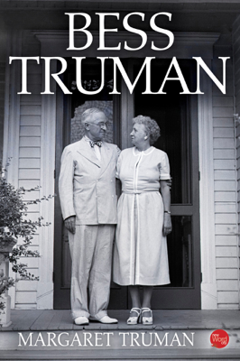 Bess Truman - Margaret Truman book