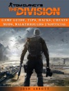 Tom Clancys - The Division Game Guide Tips Hacks Cheats Mods Walkthroughs Unofficial