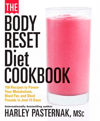 The Body Reset Diet Cookbook - Harley Pasternak