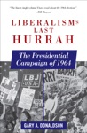Liberalisms Last Hurrah