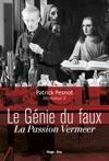 Le Gnie Du Faux - La Passion Vermeer