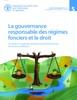 La Gouvernance Responsable Des Régimes Fonciers Et Le Droit: Un Guide à L'usage Des Juristes Et Autres Fournisseurs De Services Juridiques