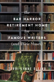 The Bar Harbor Retirement Home for Famous Writers (And Their Muses) PDF Download