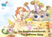 Die Seepferdchenbande. Deutsch-Englisch. / The Seahorse Gang. German-English.