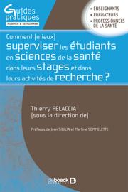 Comment mieux superviser les étudiants en sciences de la santé dans leurs stages et dans leurs activités de recherche ?