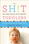 The Sht No One Tells You About Toddlers