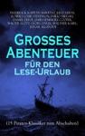 Groes Abenteuer Fr Den Lese-Urlaub 15 Piraten-Klassiker Zum Abschalten