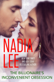 The Billionaire's Inconvenient Obsession - Nadia Lee book summary
