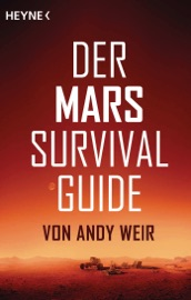 Der Mars Survival Guide - Andy Weir by  Andy Weir PDF Download