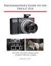 Photographers Guide To The Leica C-Lux