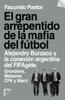 El gran arrepentido de la mafia del fútbol - Facundo Pastor