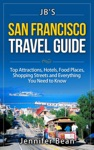 San Francisco Travel Guide Top Attractions Hotels Food Places Shopping Streets And Everything You Need To Know