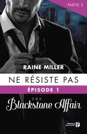 Ne résiste pas (T.1- partie 2) : The Blackstone Affair PDF Download