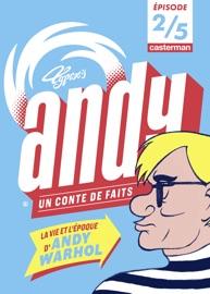 ANDY, UN CONTE DE FAITS (ÉPISODE 2/5)