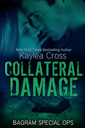 Kaylea Cross - Collateral Damage