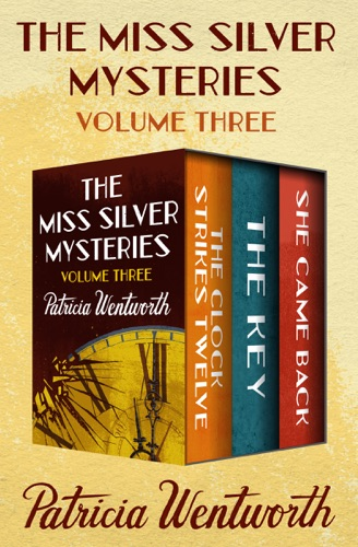 Patricia Wentworth - The Miss Silver Mysteries Volume Three