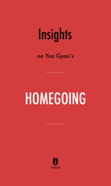 Insights on Yaa Gyasi's Homegoing by Instaread