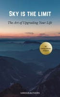 Sky is the Limit: The Art of of Upgrading Your Life ebook Download