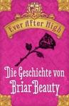 Ever After High - Die Geschichte Von Briar Beauty