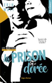 Les héritiers - tome 3 La prison dorée
