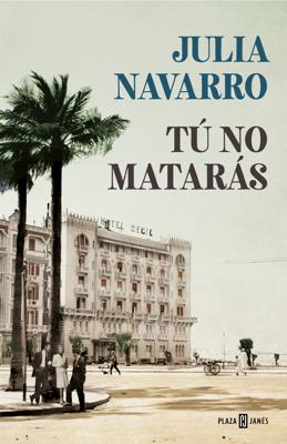 Julia Navarro - Tú no matarás book