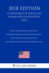 Health Information Technology - Standards Implementation Specifications And Certification Criteria For Electronic Health Record Technology 2014 US Department Of Health And Human Services Regulation HHS 2018 Edition
