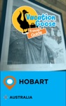 Vacation Goose Travel Guide Hobart Australia