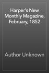 Harper's New Monthly Magazine, February, 1852