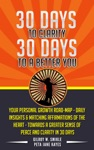 30 Days To Clarity 30 Days To A Better You Daily Insights  Matching Affirmations Of The Heart - Towards A Greater Sense Of Peace And Clarity
