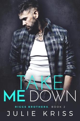Julie Kriss - Take Me Down