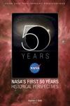 NASA 50th Anniversary Proceedings NASAs First 50 Years Historical Perspectives