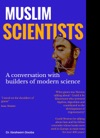 Muslim Scientists A Conversation With Builders Of Modern Science