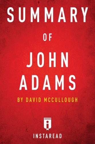Instaread - Summary of John Adams