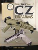 Gun Digest Book of CZ Firearms