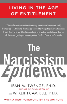 The Narcissism Epidemic - Jean M. Twenge & W. Keith Campbell book