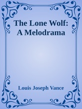 The Lone Wolf: A Melodrama