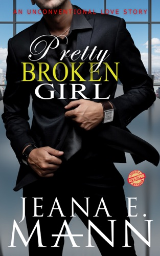 Pretty Broken Girl - Jeana E. Mann - Jeana E. Mann
