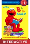 B Is For Books Sesame Street Interactive Edition