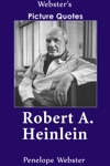 Websters Robert A Heinlein Picture Quotes