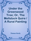 Under The Greenwood Tree Or The Mellstock Quire  A Rural Painting Of The Dutch School