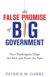 THE FALSE PROMISE OF BIG GOVERNMENT