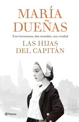 María Dueñas - Las hijas del Capitán book