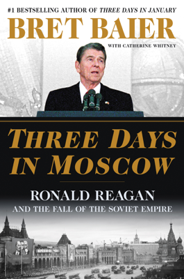 Three Days in Moscow - Bret Baier & Catherine Whitney book