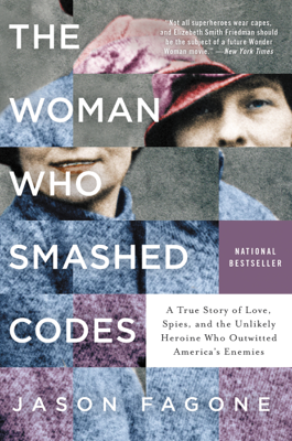 Jason Fagone - The Woman Who Smashed Codes book
