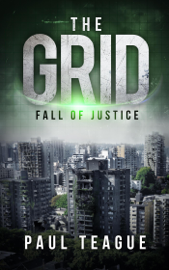 The Grid 1: Fall of Justice - Paul Teague book summary