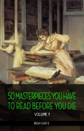 50 Masterpieces You Have To Read Before You Die Vol 1 Newly Updated Book House Publishing