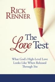 The Love Test - Rick Renner by  Rick Renner PDF Download